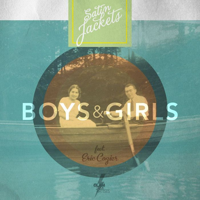 Satin Jackets feat. Eric Cozier - Boys & Girls