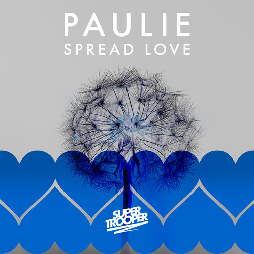 Paulie – Spread Love