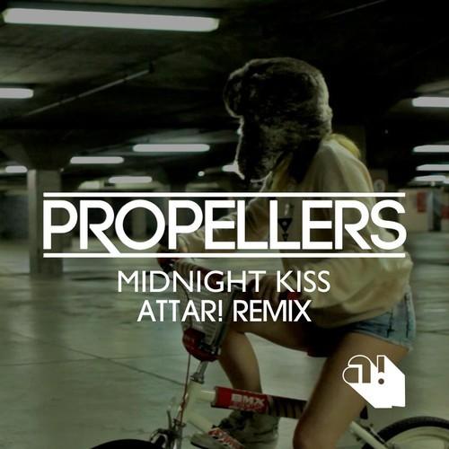 Propellers – Midnight Kiss (ATTAR! Remix)