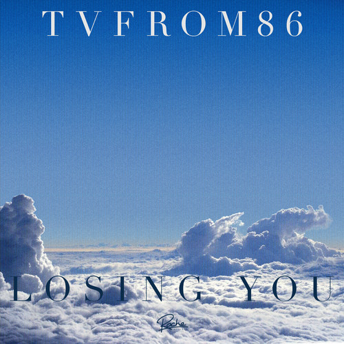 TvFrom86 - Losing You EP