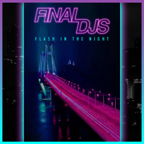 Final DJs - Flash In The Night EP