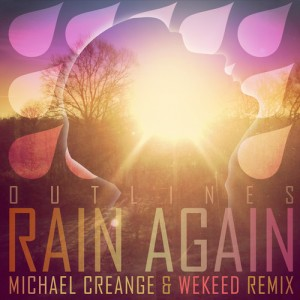 Outlines - Rain Again (Michael Creange & WEKEED remix)