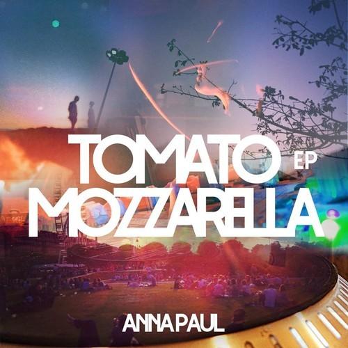 Anna Paul-Tomato Mozzarella EP