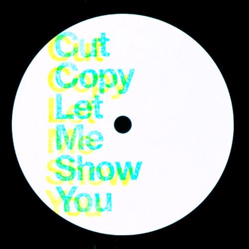 Cut Copy-Let Me Show You