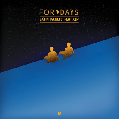 Satin Jackets feat. KLP - For Days DYLTS