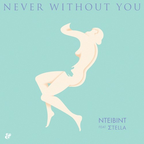 DYLTS NTEIBINT feat. Stella - Never Without You