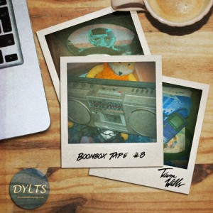 DYLTS - Tiam Wills - Boombox Tape #8