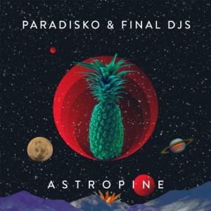 DYLTS - Paradisko & Final DJS - Astropine EP