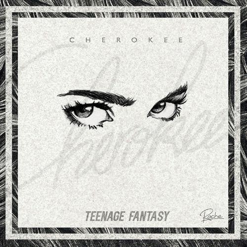 DYLTS - Cherokee - Teenage Fantasy