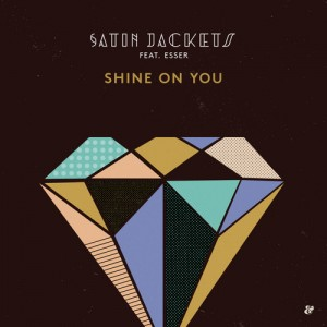 DYLTS - Satin Jackets feat. Esser - Shine On You