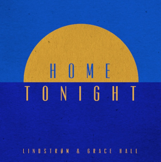 DYLTS - Lindstrøm And Grace Hall - Home Tonight (Extended Version)