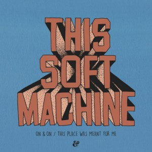 DYLTS - This Soft Machine - On & On