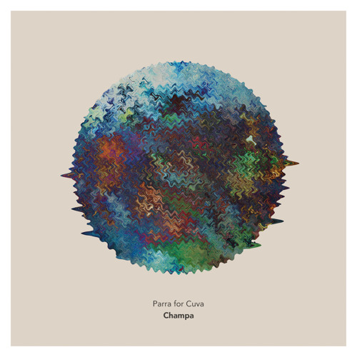 DYLTS - Parra For Cuva - Champa (Remix EP)