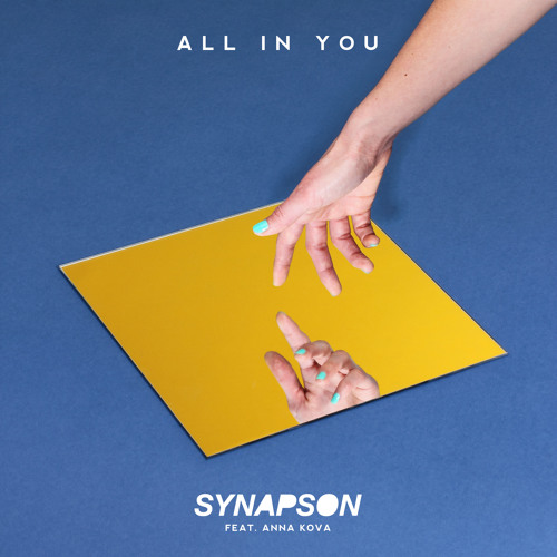 DYLTS - Synapson - All In You feat. Anna Kova