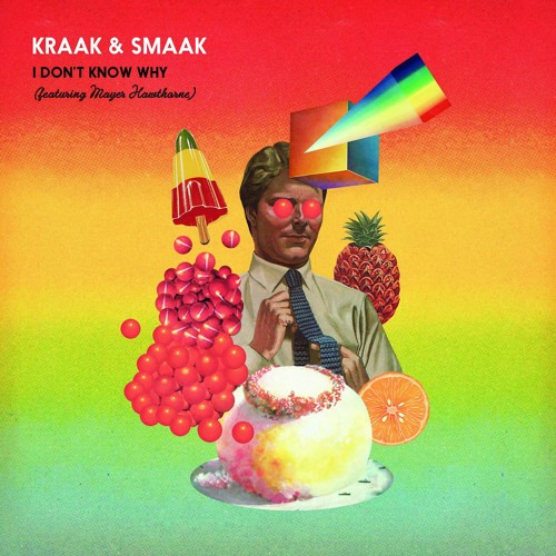 DYLTS - Kraak & Smaak - I Don't Know Why (ft. Mayer Hawthorne)