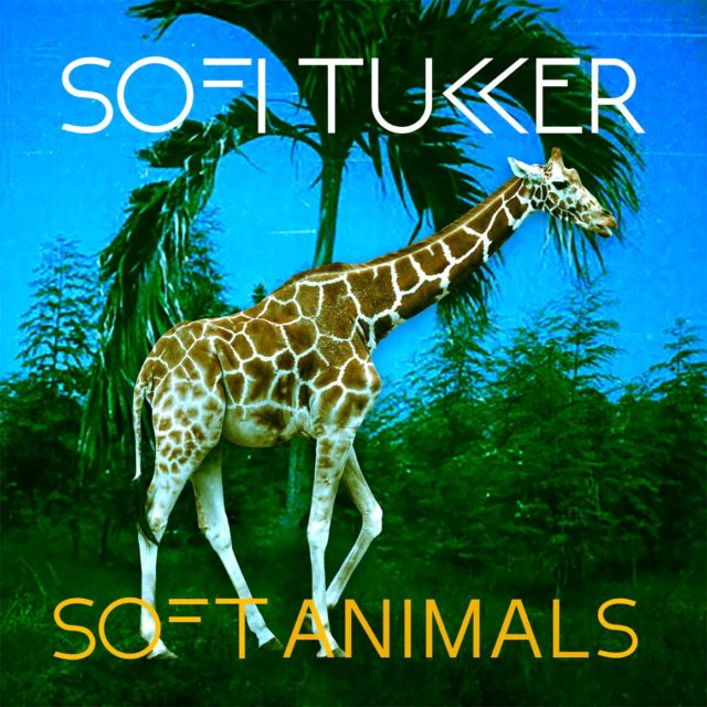 DYLTS - Sofi Tukker - Soft Animals EP