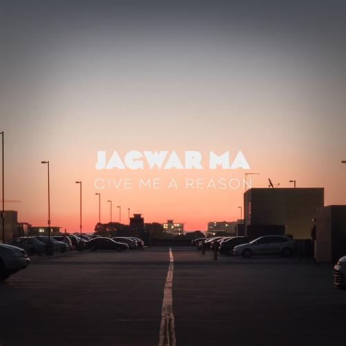 DYLTS - Jagwar Ma - Give Me A Reason