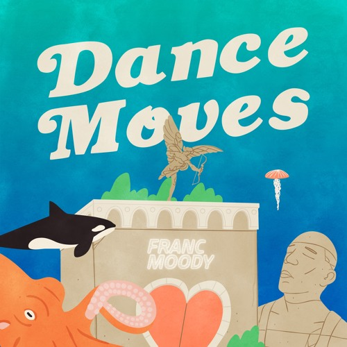 DYLTS - Franc Moody - Dance Moves EP