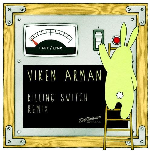 Last Lynx - Killing Switch (Viken Arman Remix)