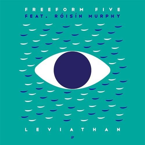 Freeform Five feat. Róisín Murphy - Leviathan DYLTS