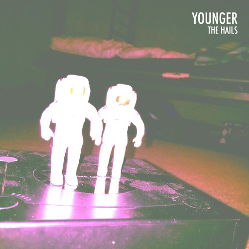 DYLTS - Younger - The Hails