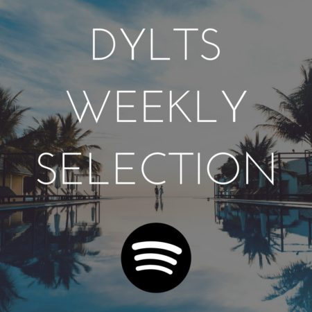 DYLTS Weekly Spotify Playlist – Nu-disco, Chillout, Indie Pop…
