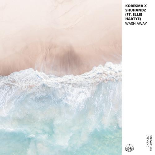 DYLTS - Koresma & Shuhandz - Wash Away (ft. Ellie Hartye)