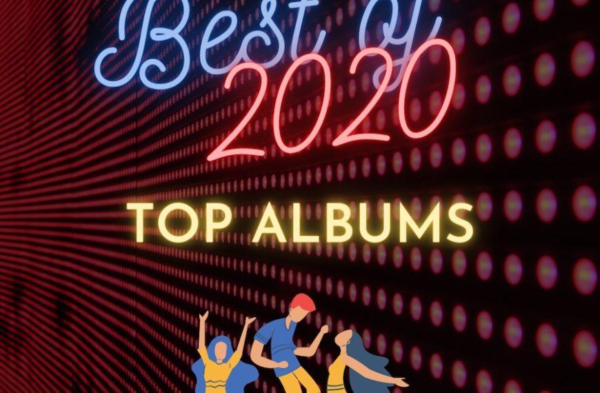 Best of 2020: Top Albums