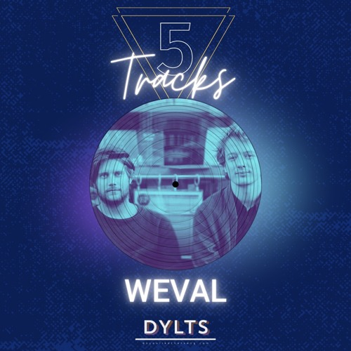 5 Tracks [#4] – With Weval